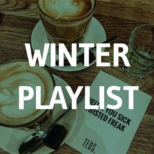Winter Playlist Teds
